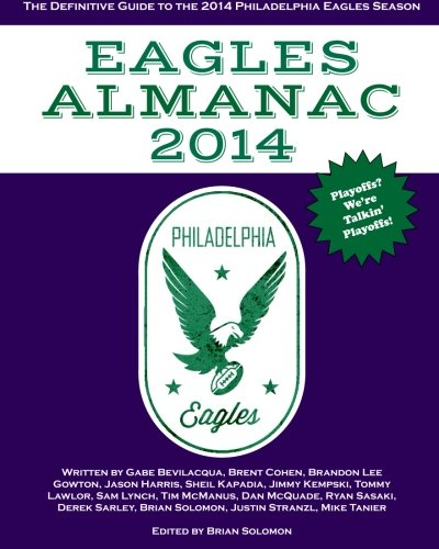 9781500925208: Eagles Almanac 2014: The Definitive Guide To The 2014 Philadelphia Eagles Season (Volume 3)