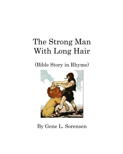 9781500927486: The Strong Man With Long Hair: Bible Story in Rhyme (Bible Stories in Rhyme)