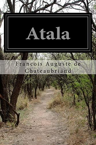 Atala: Chateaubriand, Francois Auguste de