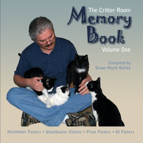 9781500928896: The Critter Room Memory Book Volume One: Hitchhiker Fosters Ghostbuster Kittens Pixar Fosters AI Fosters: Volume 1