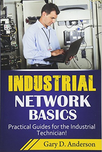9781500930936: Industrial Network Basics: Practical Guides for the Industrial Technician! (Volume 3)