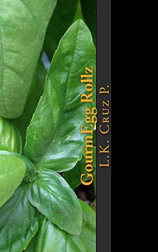 9781500930974: GourmEgg Rollz: Worlds 1st Eggroll Cook Book