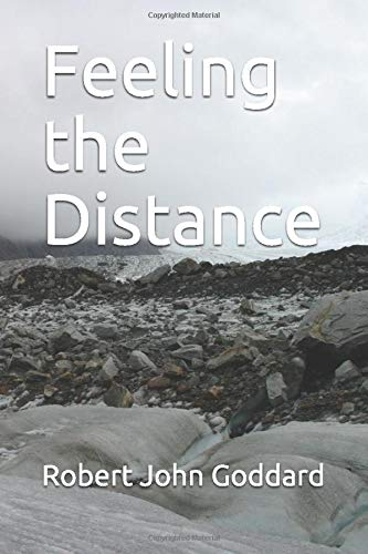 Feeling the Distance: Goddard, Robert John