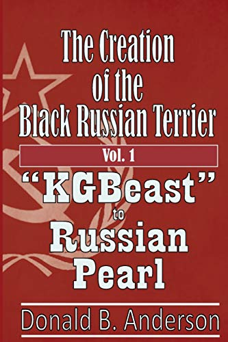 9781500932190: The Creation of the Black Russian Terrier:
