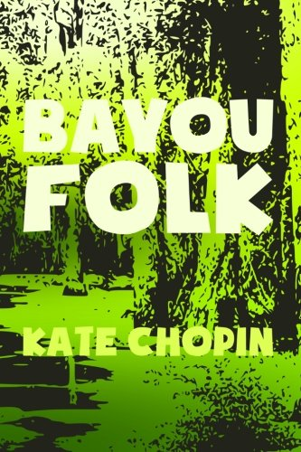 9781500932992: Bayou Folk: Original & Unabridged (Translate House Classics)