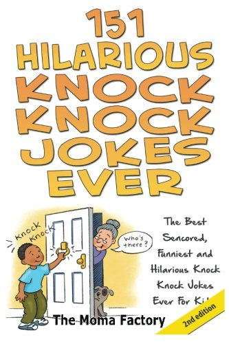 9781500933494: 151 Hilarious Knock Knock Jokes Ever: The Best Censored, Funniest and Hilarious Knock, Knock Jokes Ever for Kids!