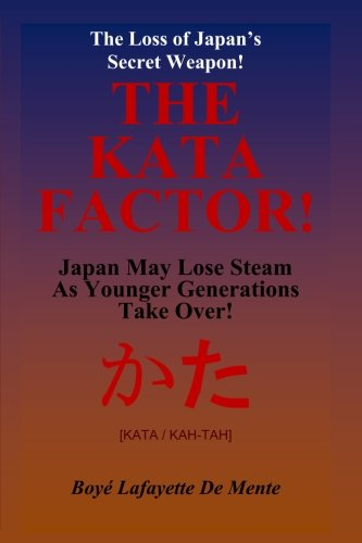 9781500935542: THE KATA FACTOR - Japan's Secret Weapon!: The Cultural Programming that Made the Japanese a Superior People!