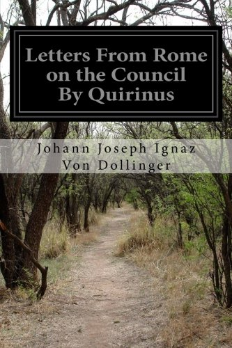 9781500936303: Letters From Rome on the Council By Quirinus