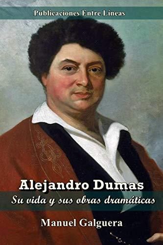 Alejandro Dumas (Spanish Edition): Manuel Galguera
