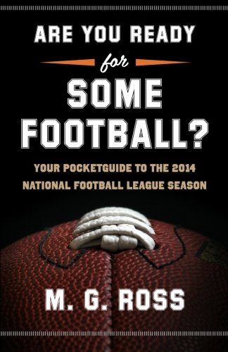 9781500936761: Are You Ready for Some Football?: Your Pocket Guide to the 2014 National Football League Season (Pocket Guides to the NFL Season) (Volume 1)