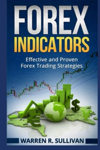 9781500937492: Forex Indicators: Effective and Proven Forex Trading Strategies