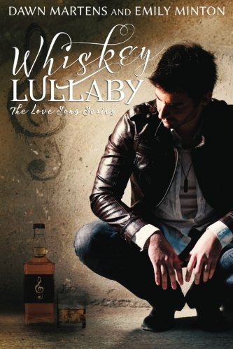 Whiskey Lullaby (Love Songs) (Volume 1): Martens, Dawn; Minton, Emily