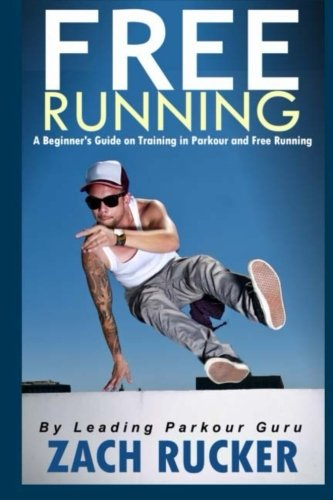9781500937584: Free Running: A Beginner's Guide on Training in Parkour and Free Running
