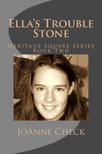 Ella's Trouble Stone (Heritage Square Series) (Volume 2): Check, JoAnne