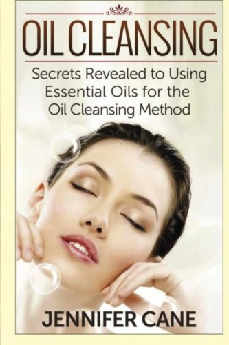 9781500937829: Oil Cleansing: Secrets Revealed to Using Essential Oils for the Oil Cleansing Method