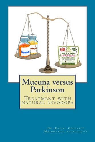 9781500938116: Mucuna versus Parkinson. Treatment with natural levodopa