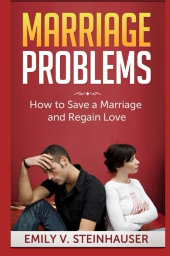 9781500938499: Marriage Problems: How to Save a Marriage and Regain Love