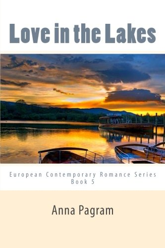9781500940256: Love in the Lakes: A tale of desire, deception and loss (European Contemporary Romance Series) (Volume 5)