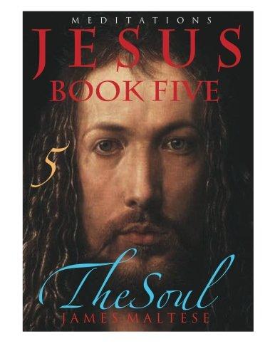 9781500940836: Jesus Book Five: The Soul (JESUS MEDITATIONS) (Volume 5)