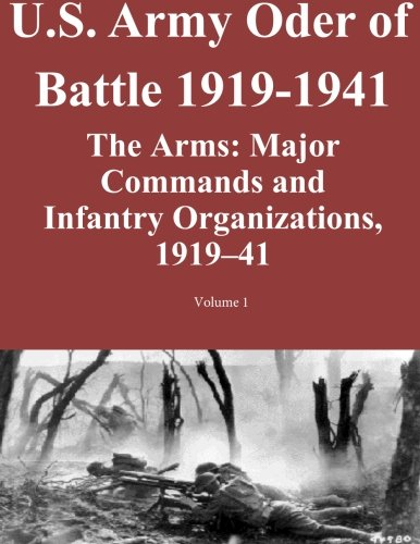9781500941079: US Army Order of Battle 1919-1941: The Arms: Major Commands and Infantry Organizations, 1919-41; Volume 1