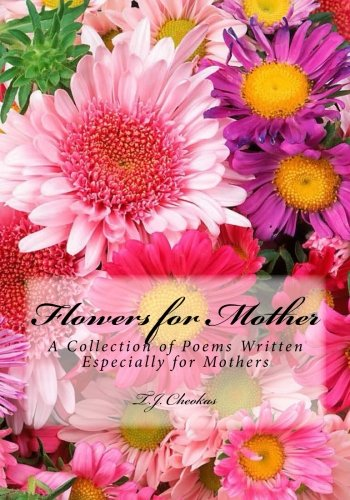 9781500943493: Flowers for Mother: A Collection of Poems Written Especially for Mothers