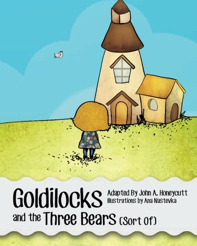 Goldilocks and the Three Bears (Sort Of) (A Hare-Brain Science Tale) (Volume 4): Honeycutt, John A....