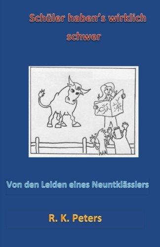 9781500943660: Sch�ler haben's wirklich schwer: Von den Leiden eines Neuntkl�sslers