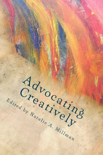 Advocating Creatively: Stories of Contemporary Social Change: Stavropolous, John, Lim,