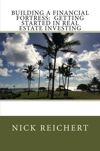 9781500949396: Building a Financial Fortress: Getting Started in Real Estate Investing