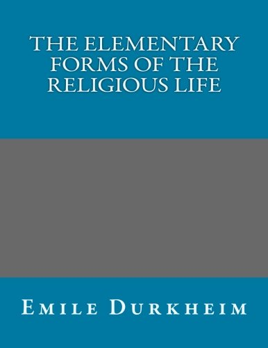 9781500953133: The Elementary Forms of the Religious Life