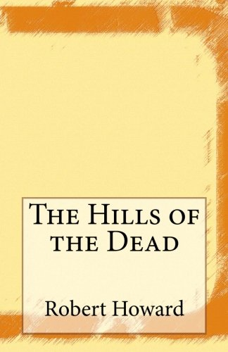 9781500953461: The Hills of the Dead