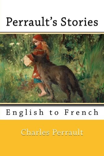9781500953980: Perrault's Stories: English to French