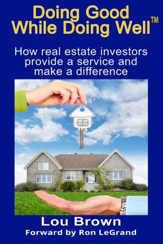 9781500954581: Doing Good While Doing Well: How real estate investors provide a service and make a difference (Volume 2)