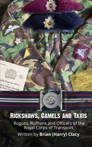 Rickshaws, Camels and Taxis: (Rogues, Ruffians and Officers of the Royal Corps of Transport): Mr ...