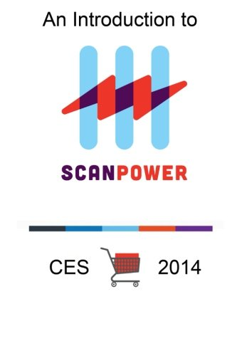 Introduction to ScanPower: For CES 2014: Paine, Kimberly A; Green, Chris; Miller, Ashley