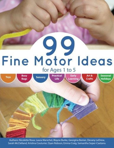 9781500956790: 99 Fine Motor Ideas for Ages 1 to 5 (Volume 1)