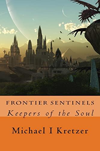 Frontier Sentinels: Michael I. Kretzer