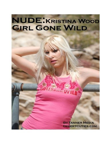 9781500957193: Kristina Wood and Friends Presents Girl Gone Wild!: Glamour Nudes Issue #21 (Volume 21)