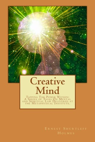 9781500957957: Creative Mind: Tapping The Power Within: A Series of Talks On Mental and Spiritual Law Delivered at the Metaphysical Institute.