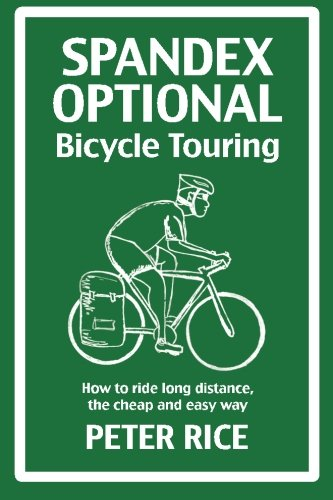 9781500959333: Spandex Optional Bicycle Touring: How to ride long distance, the cheap and easy way