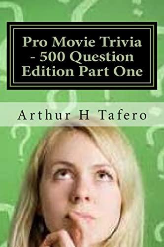 Pro Movie Trivia - 500 Question Edition: Tafero, Arthur H.