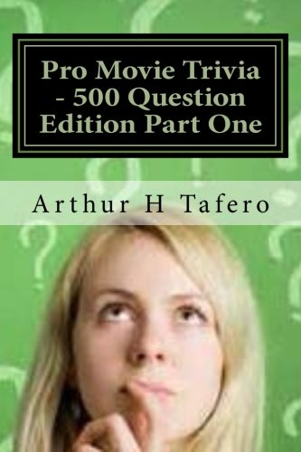 9781500960032: Pro Movie Trivia - 500 Question Edition Part One: 500 Tough Movie Trivia Questions