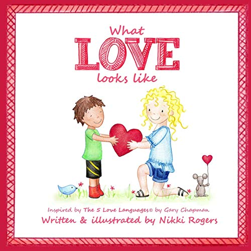 9781500960278: What Love Looks Like: Inspired by The 5 Love Languages by Gary Chapman (Created To Be)