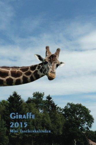9781500960810: Giraffe - 2015 Mini Taschenkalender: 1 Woche pro Seite - ca. A6 Format (German Edition)