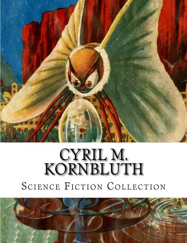 9781500961961: Cyril M. Kornbluth, Science Fiction Collection