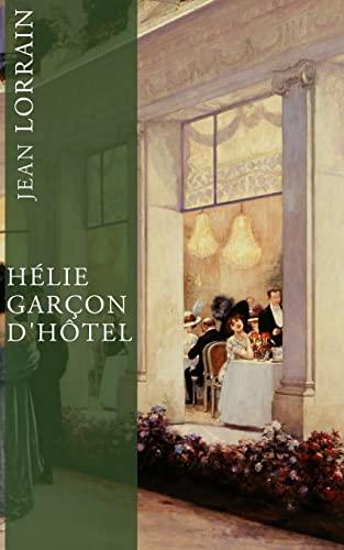 9781500962418: Hélie, garçon d'hôtel