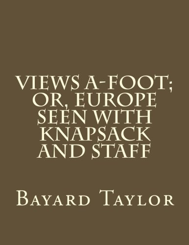 9781500964580: Views A-foot; Or, Europe Seen with Knapsack and Staff