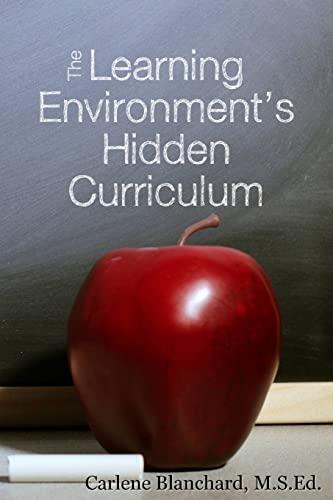 The Learning Environment's Hidden Curriculum: Blanchard, Carlene