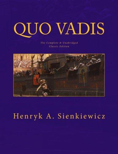 9781500968342: Quo Vadis [Large Print Edition]: The Complete & Unabridged Classic Edition