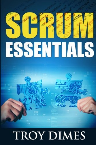 9781500970512: Scrum Essentials: Agile Software Development and Agile Project Management for Project Managers, Scrum Masters, Product Owners, and Stakeholders